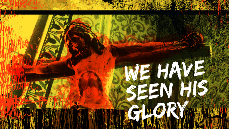 We Have Seen His Glory Sermon Series